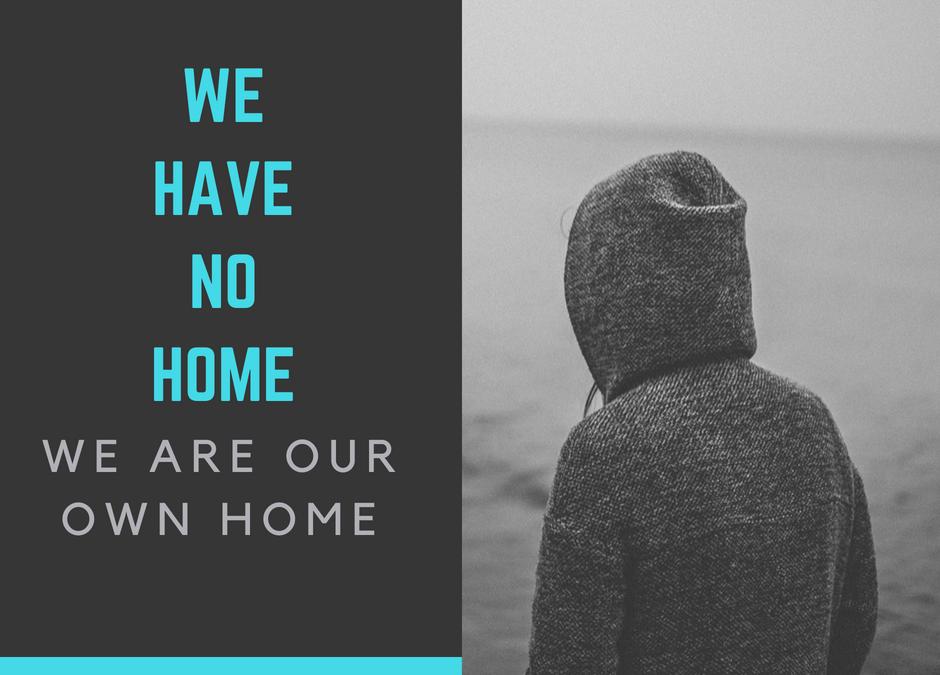 We Have No Home